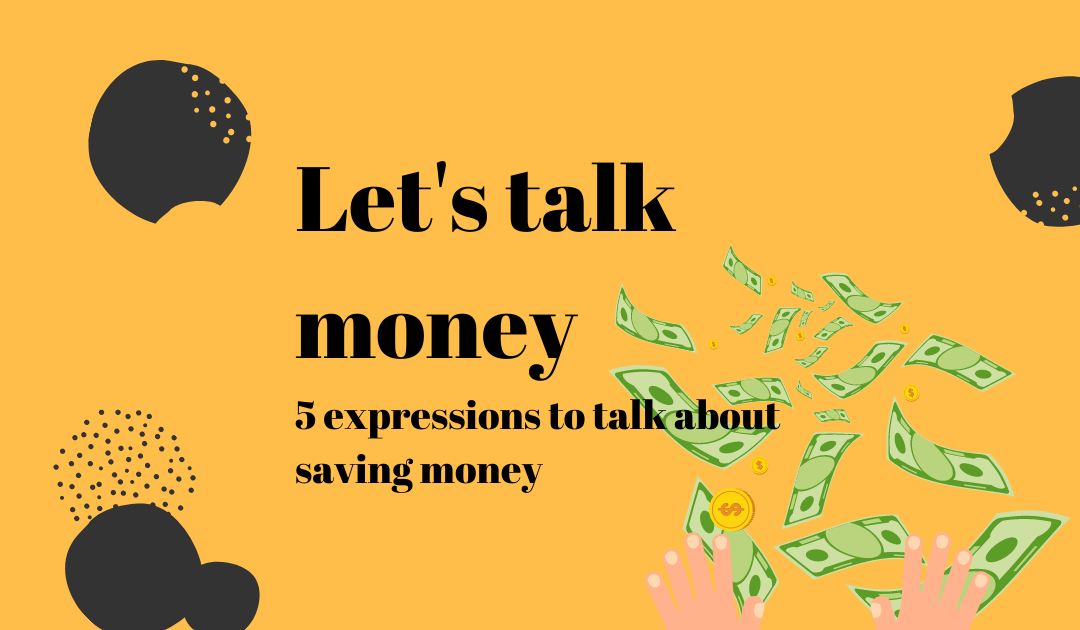 5 expressions to talk about saving money